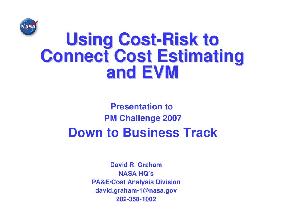 Using Cost-Risk toConnect Cost Estimating       and EVM          Presentation to         PM Challenge 2007   Down to Busin...