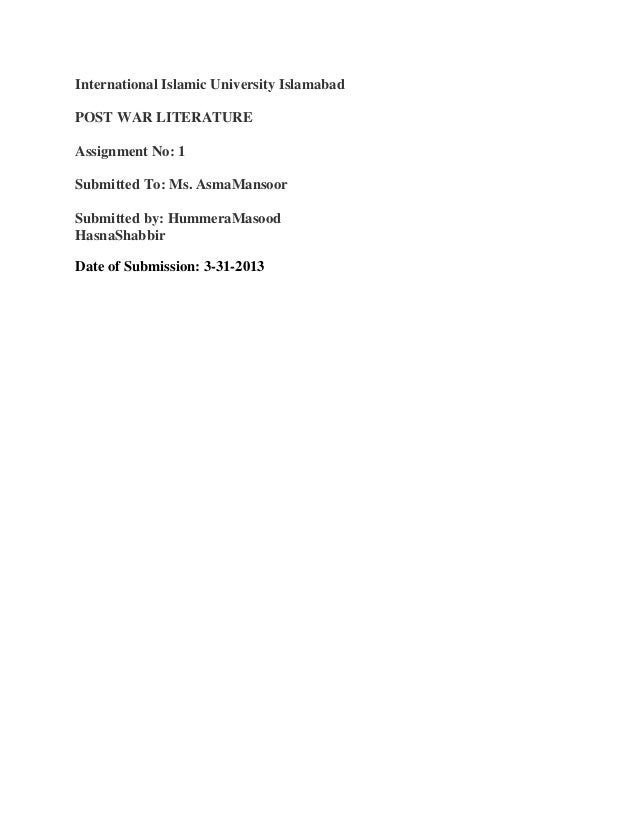 International Islamic University IslamabadPOST WAR LITERATUREAssignment No: 1Submitted To: Ms. AsmaMansoorSubmitted by: Hu...