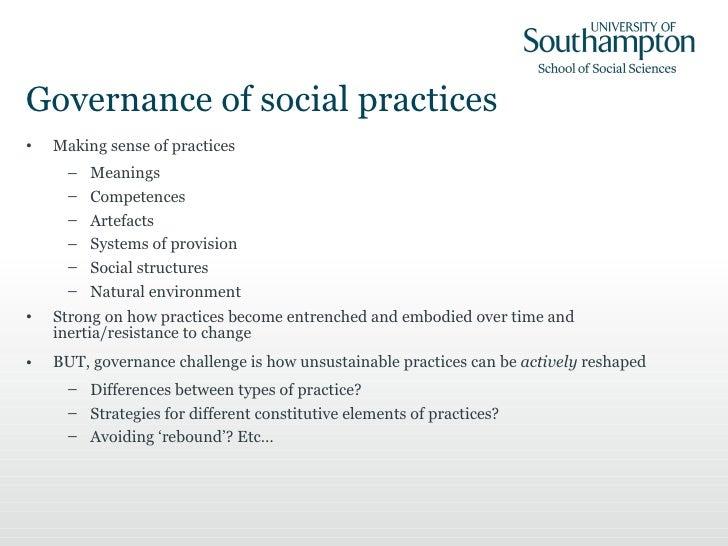 Governance of social practices <ul><li>Making sense of practices </li></ul><ul><ul><li>Meanings </li></ul></ul><ul><ul><li...