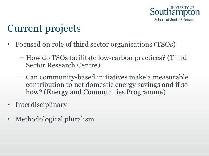 Current projects <ul><li>Focused on role of third sector organisations (TSOs) </li></ul><ul><ul><li>How do TSOs facilitate...