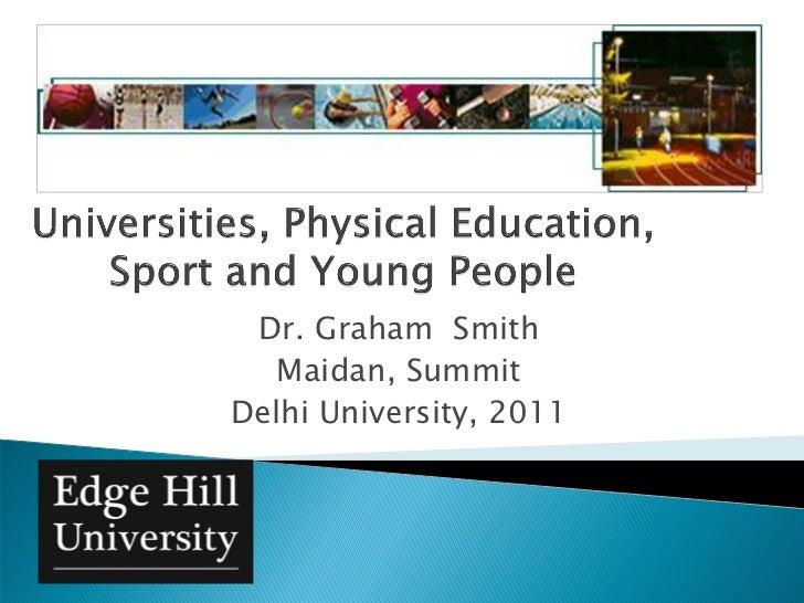 Dr. Graham Smith   Maidan, SummitDelhi University, 2011