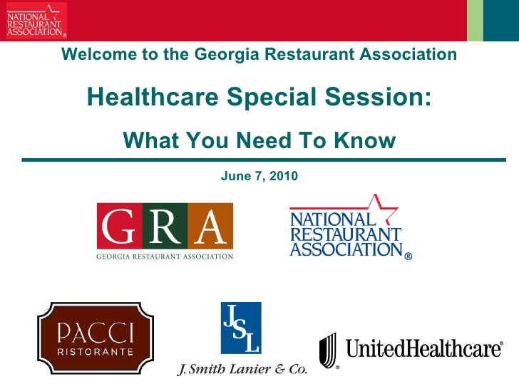 Welcome to the Georgia Restaurant Association Healthcare Special Session: What You Need To Know June 7, 2010