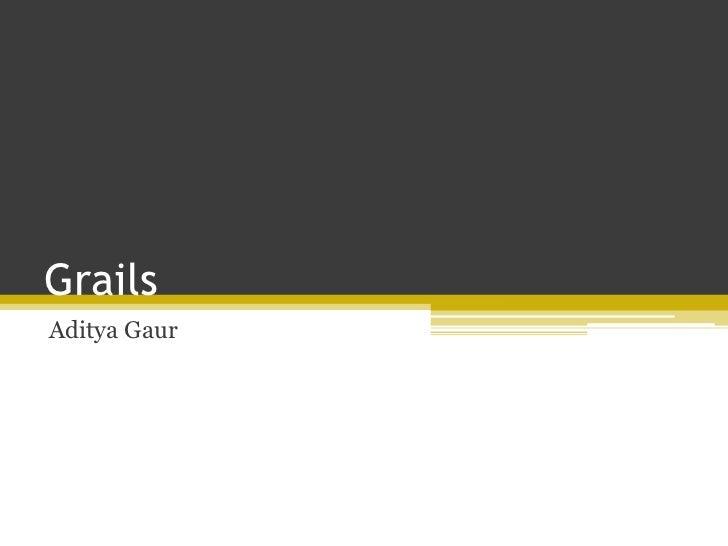 GrailsAditya Gaur