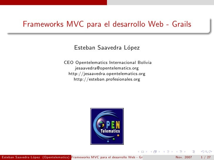 Frameworks MVC para el desarrollo Web - Grails                                            Esteban Saavedra L´pez          ...