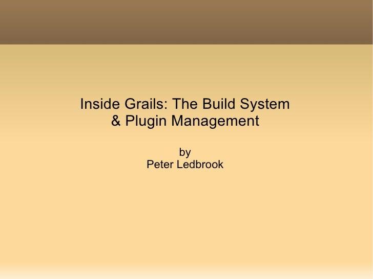 Inside Grails: The Build System & Plugin Management by Peter Ledbrook