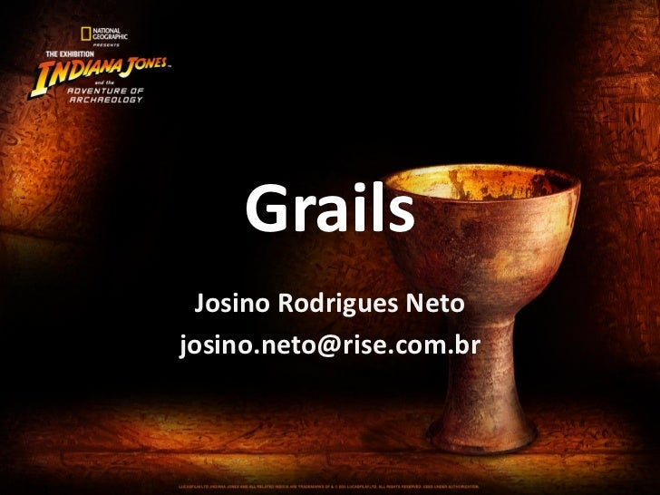 Grails  Josino Rodrigues Netojosino.neto@rise.com.br