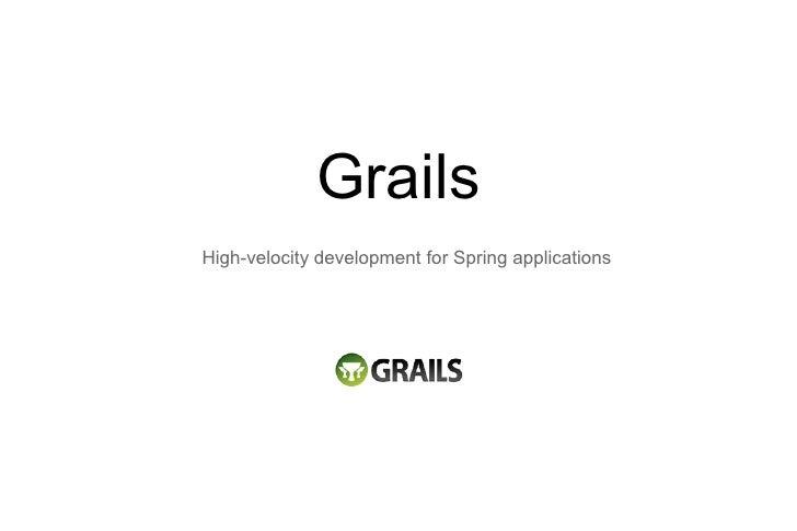 Grails High-velocity development for Spring applications