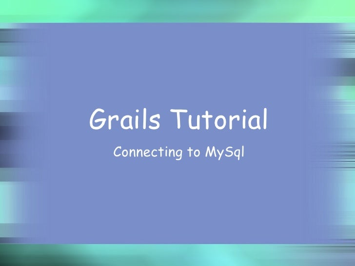 Grails Tutorial  Connecting to MySql
