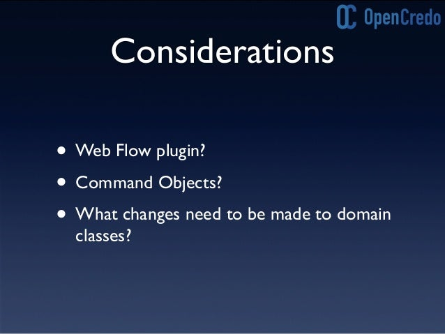 "Web Flow class InventoryController { … def inventoryFlow = { showInventory { on(""done"").to ""saveInventory"" on(""continue"")...."