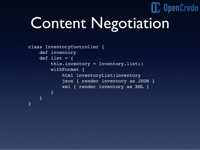 Custom Formats? def listAsXML = { def inventory = Inventory.get(params.id) def tasks = inventory.tasks render(contentType:...