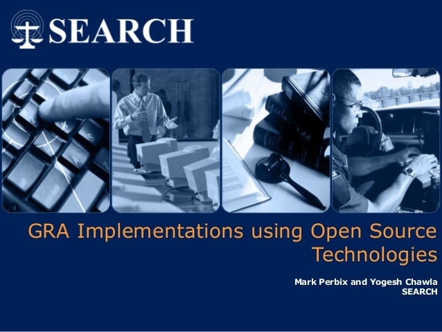 GRA Implementations using Open Source                          Technologies                        Mark Perbix and Yogesh ...