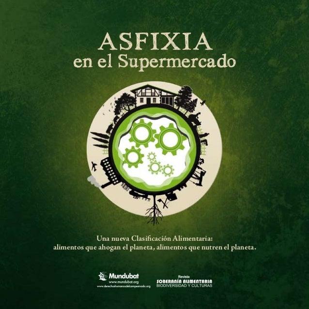ASFIXIA      en el Supermercado             Una nueva Clasificación Alimentaria:alimentos que ahogan el planeta, alimentos...