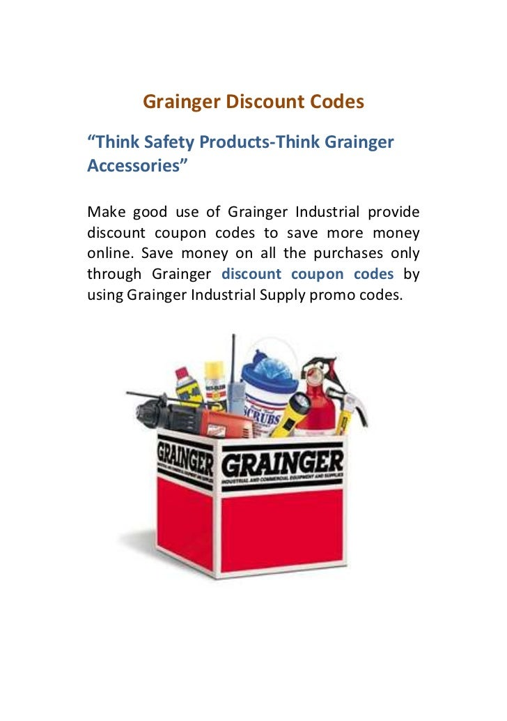 "Grainger Discount Codes""Think Safety Products-Think GraingerAccessories""Make good use of Grainger Industrial providediscou..."