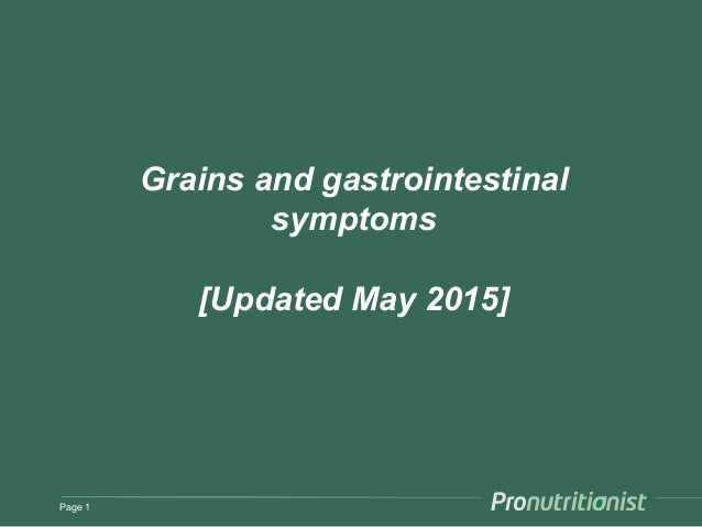 Grains and gastrointestinal symptoms [Updated May 2015] Page 1
