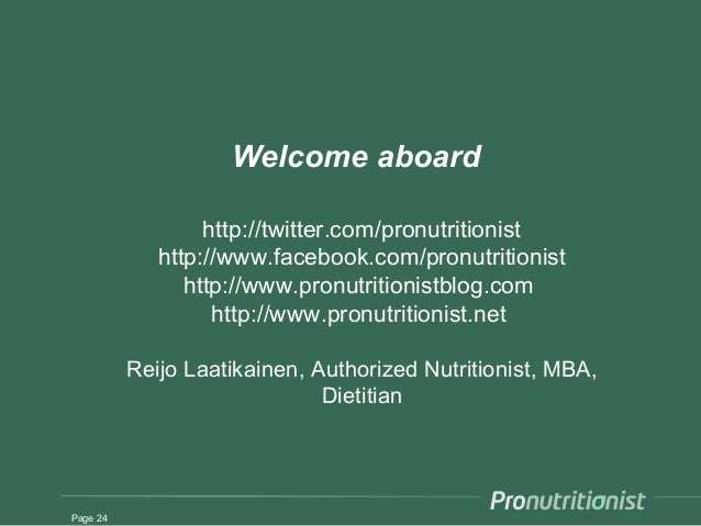 Welcome aboard http://twitter.com/pronutritionist http://www.facebook.com/pronutritionist http://www.pronutritionistblog.c...