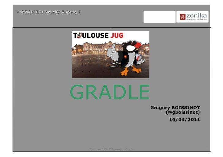 GRADLE                                      Grégory BOISSINOT                                           (@gboissinot)     ...