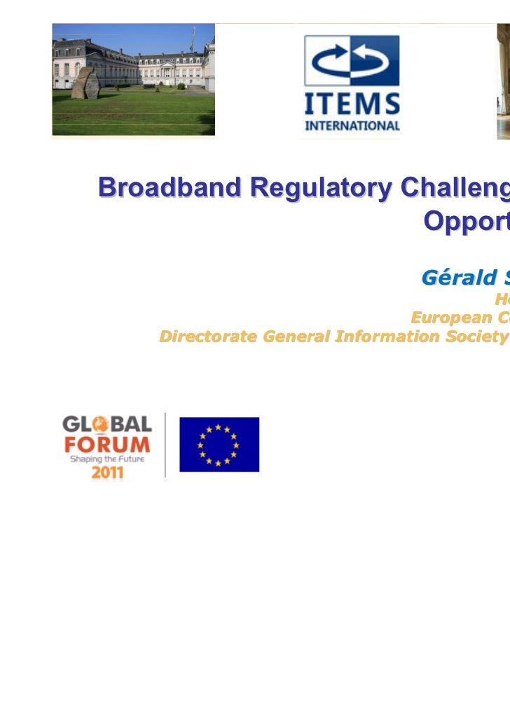 Broadband Regulatory Challenges and                      Opportunities                                Gérald Santucci     ...