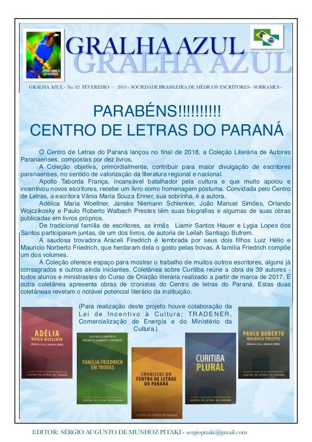 GRALHA AZUL - No. 82 FEVEREIRO — 2019 - SOCIEDADE BRASILEIRA DE MÉDICOS ESCRITORES - SOBRAMES - GRALHA AZUL GRALHA AZUL ED...