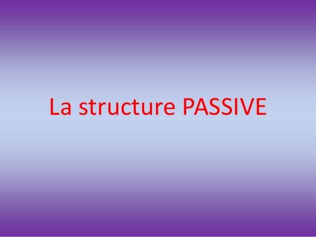 La structure PASSIVE