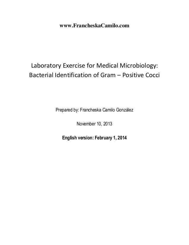 www.FrancheskaCamilo.com  Laboratory Exercise for Medical Microbiology: Bacterial Identification of Gram – Positive Cocci ...