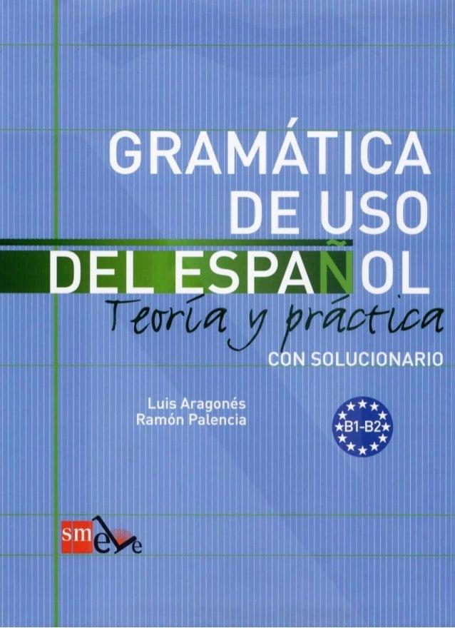 Gramatica del uso del espanol teoria y práctica (b1 b2)