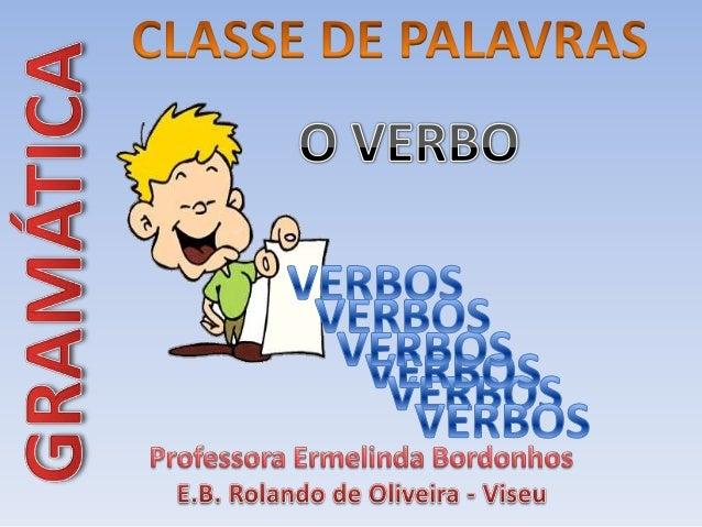 Os verbos são as palavras que servem paraindicar uma ação, ou acontecimento, ouestado..Os verbos são palavras variáveis po...