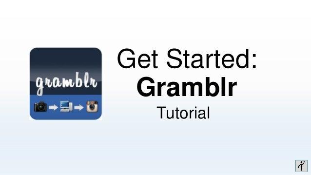Get Started: Gramblr Tutorial