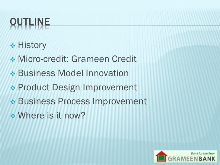 business model of grameen bank About us a unique community-based model :: the mission of grameen danone foods speaks for itself: to reduce poverty by bringing health through food to children using a unique community-based business model.