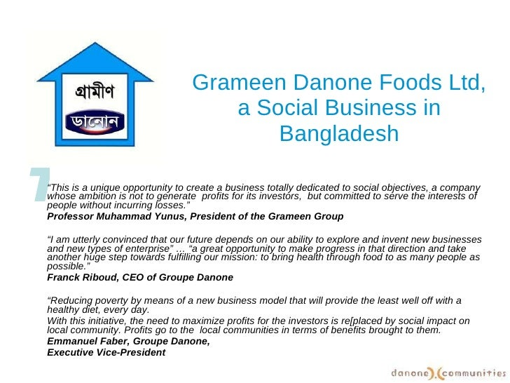 "Grameen Danone Foods Ltd, a Social Business in Bangladesh "" This is a unique opportunity to create a business totally dedi..."