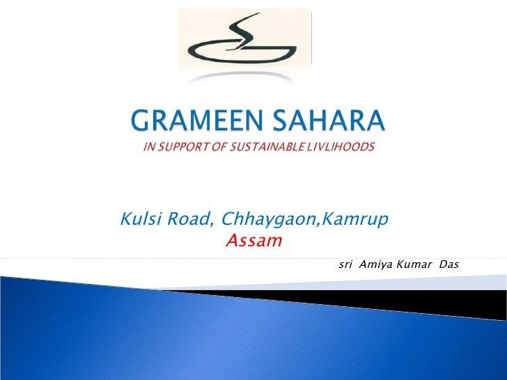 Kulsi Road, Chhaygaon,Kamrup            Assam                      sri Amiya Kumar Das