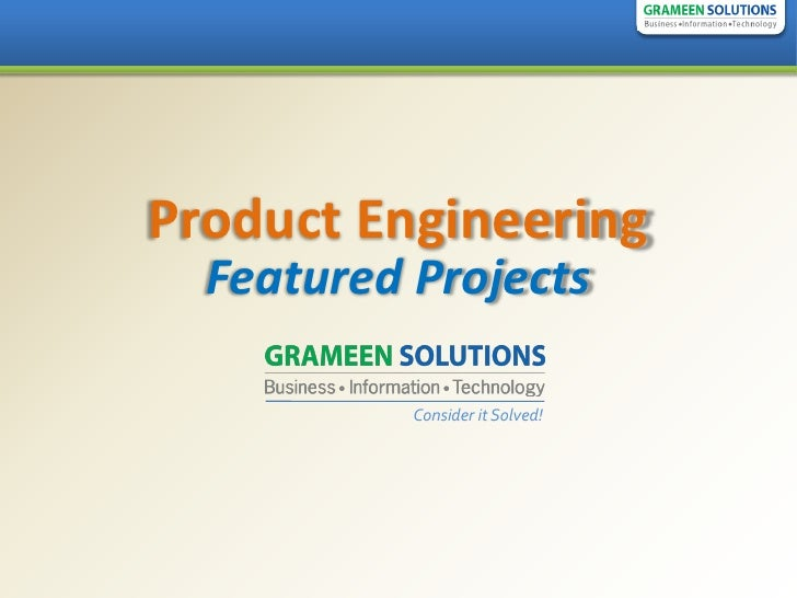 Product Engineering   Featured Projects             Consider it Solved!