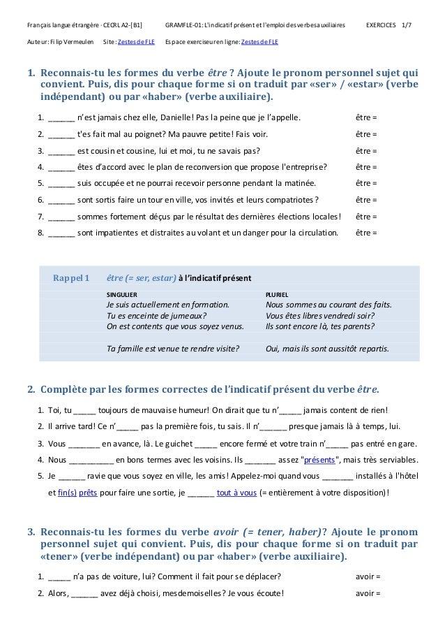 Français langue étrangère · CECRL A2-[B1] GRAMFLE-01: L'indicatif présent et l'emploi des verbesauxiliaires EXERCICES 1/7 ...