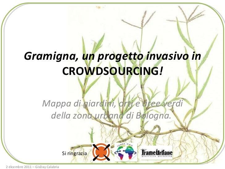 Gramigna, un progetto invasivo in  CROWDSOURCING ! Mappa di giardini, orti e aree verdi della zona urbana di Bologna.  Si ...