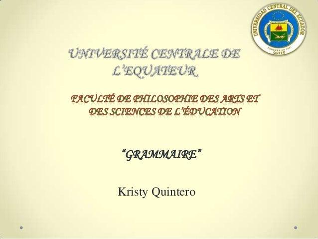 """""""GRAMMAIRE""""Kristy Quintero"""