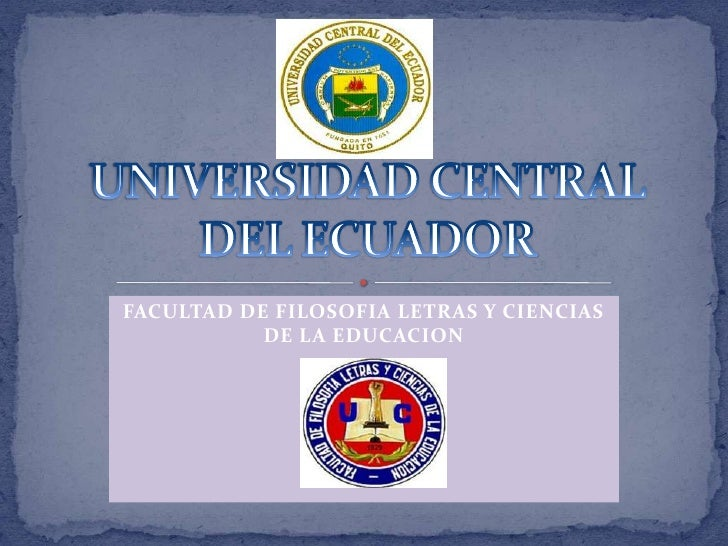 FACULTAD DE FILOSOFIA LETRAS Y CIENCIAS           DE LA EDUCACION