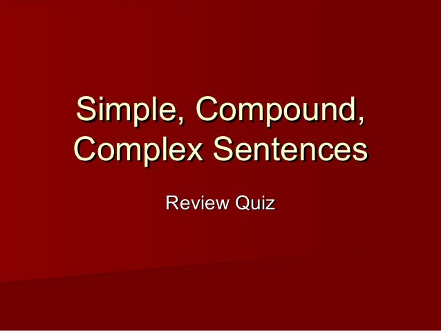 Simple, Compound, Complex Sentences Review Quiz