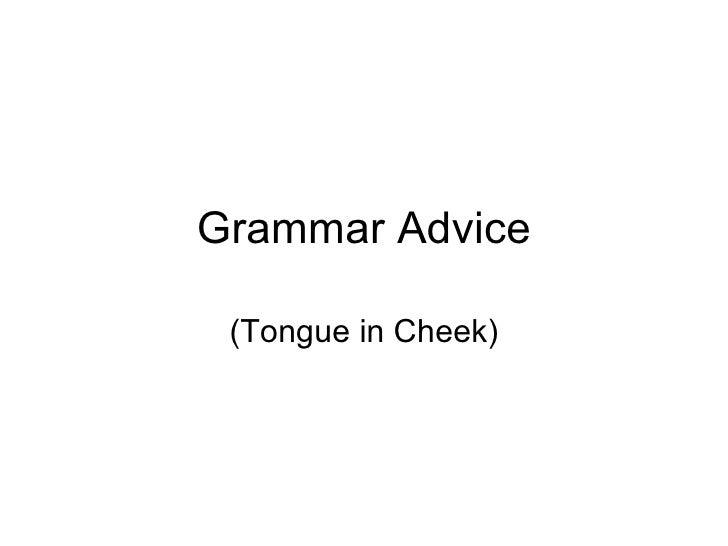 Grammar Advice (Tongue in Cheek)