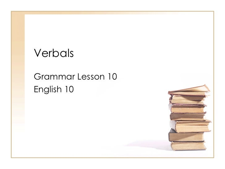 Verbals Grammar Lesson 10 English 10