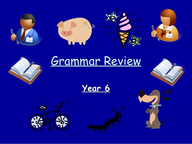 Grammar Review Year 6