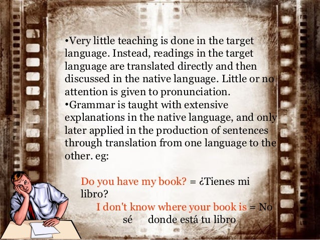 grammar translation method Choosing the most appropriate method in teaching a second language has always prompted arguments among educators in the field the earliest practice known as the grammar translation method (gtm) has been overshadowed by communicative language teaching (clt) in many classrooms worldwide.