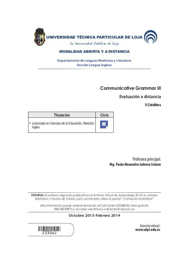UNIVERSIDAD TÉCNICA PARTICULAR DE LOJA La Universidad Católica de Loja MODALIDAD ABIERTA Y A DISTANCIA Departamento de Len...