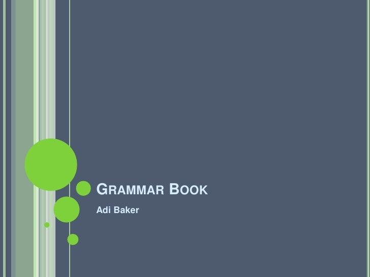 Grammar Book<br />Adi Baker<br />