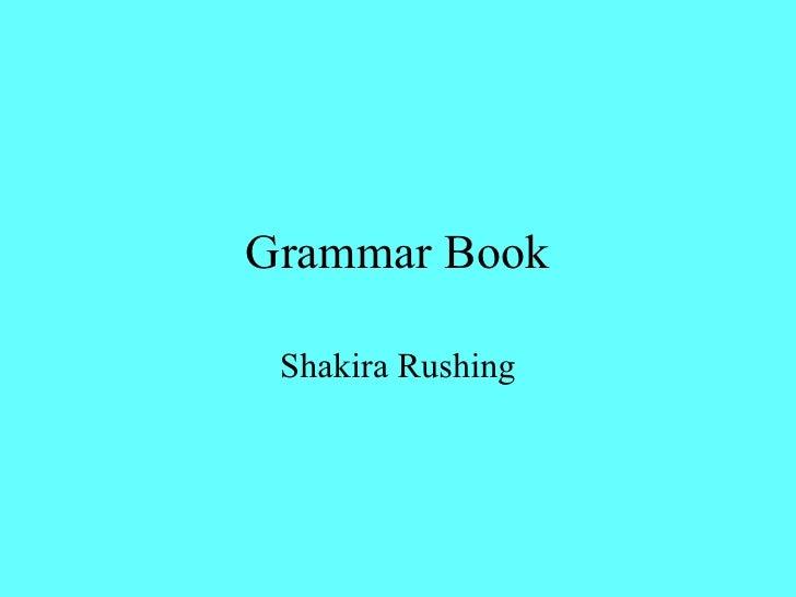Grammar Book Shakira Rushing