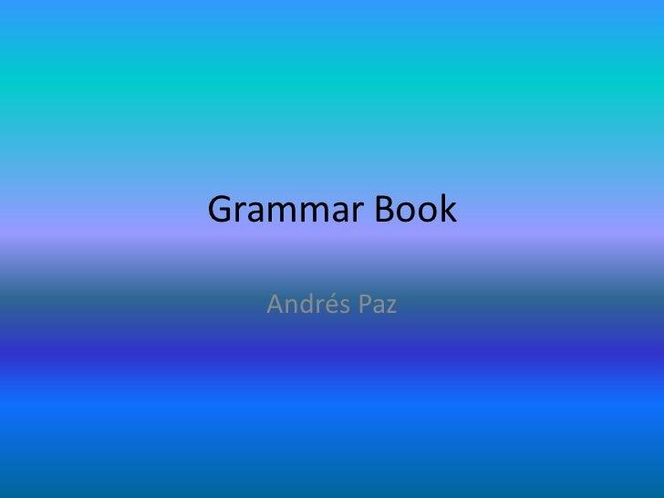 Grammar Book  Andrés Paz