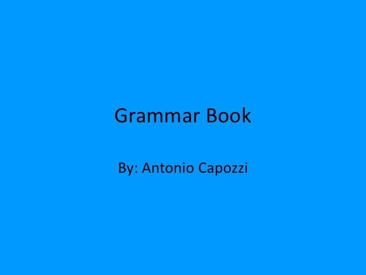 Grammar BookBy: Antonio Capozzi