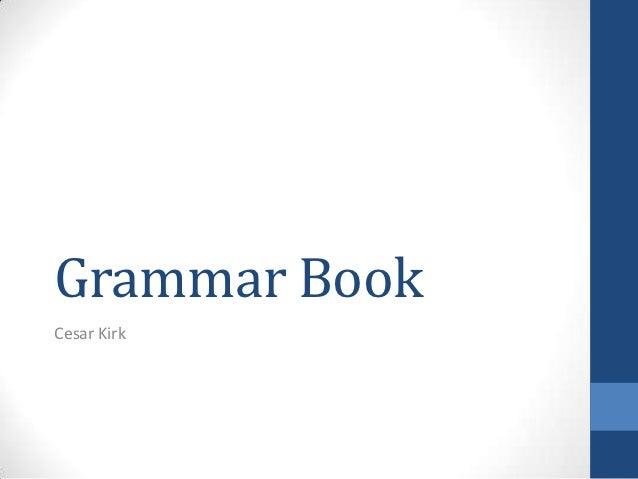 Grammar BookCesar Kirk
