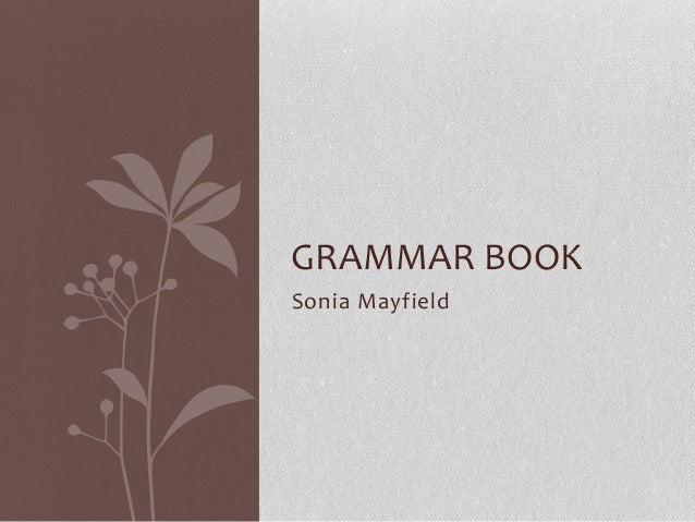 GRAMMAR BOOKSonia Mayfield