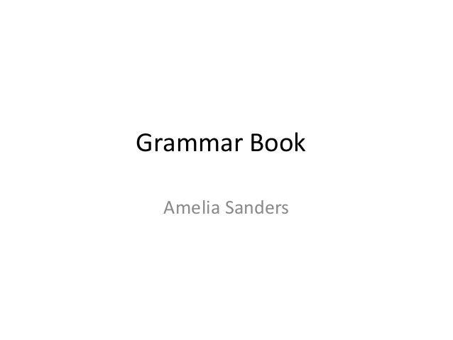 Grammar Book Amelia Sanders