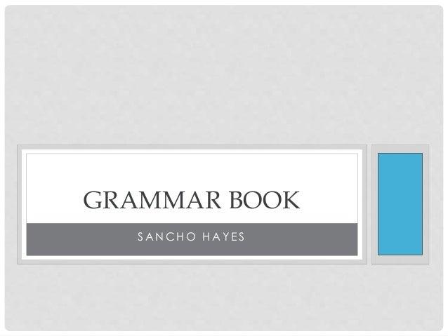 GRAMMAR BOOK  SANCHO HAY E S