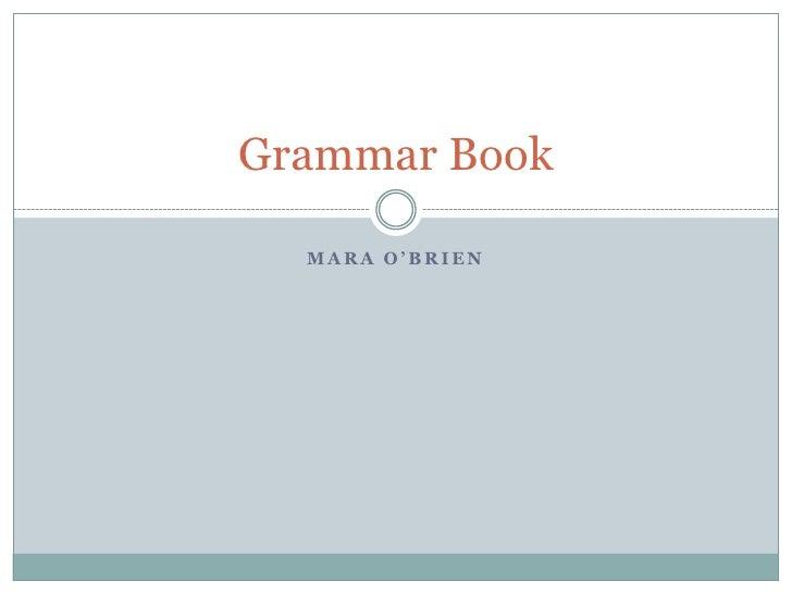 Grammar Book  MARA O'BRIEN